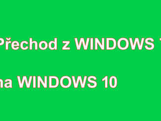 Přechod z Windows 7 na Win 10